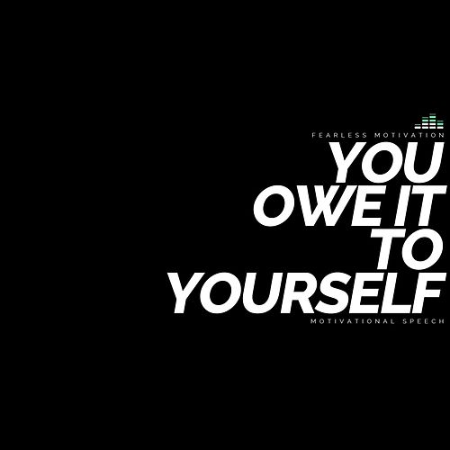 You owe it to yourself motivational speech single by fearless album solutioingenieria Choice Image