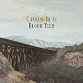 Blood Ties by Chasing Blue