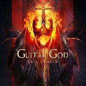 Guitar God by Erik Ekholm