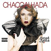 Chacoalhada von Sarah Mitch