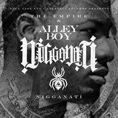 Nigganati by Alley Boy