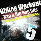 Oldies Workout, Vol. 5 (Rap and Hip Hop hits from the 80's, 90's, and 2000's) by OR2 Workout Music Crew