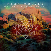 We Are Never Apart van Nick Mulvey