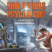 09: Dämonicus de Don Harris - Psycho Cop