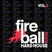 Fireball Recordings: 100% Hard House, Vol. 2 - EP von Various Artists