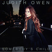 Somebody's Child (Bonus Track Version) by Judith Owen