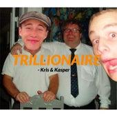 Trillionaire by Kris