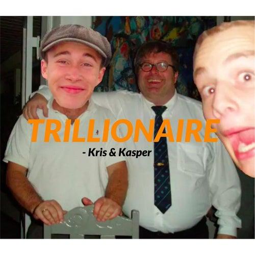 Trillionaire von Kris