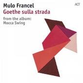Goethe Sulla Strada by Mulo Francel with Münchener Rundfunkorchester