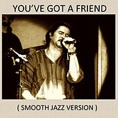 You've Got a Friend (Smooth Jazz Version) by Alvaro Aguilar