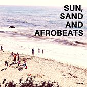 Sun Sea And Afrobeats by Various Artists
