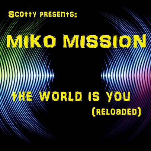 The World is You (Reloaded) by Scotty