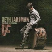 Ballads of the Broken Few Deluxe by Seth Lakeman