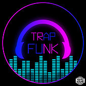 Trap Funk by Various Artists