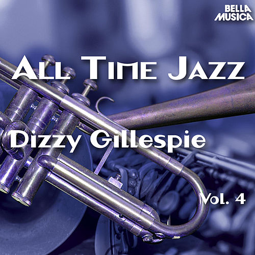 All Time Jazz: Dizzy Gillespie, Vol. 4 by Dizzy Gillespie