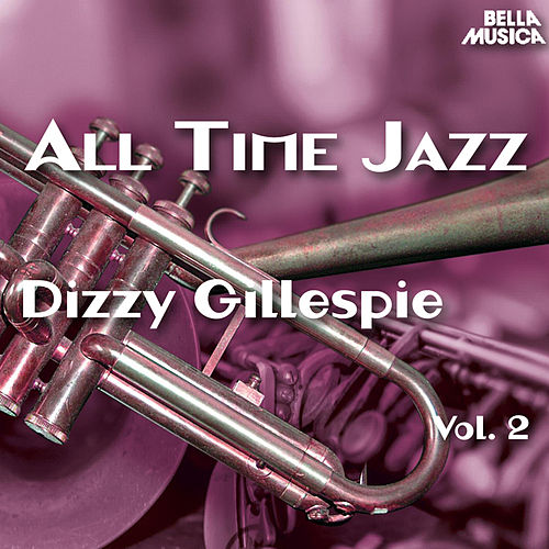 All Time Jazz: Dizzy Gillespie, Vol. 2 by Dizzy Gillespie