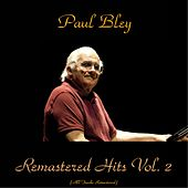 Remastered Hits Vol. 2 (All Tracks Remastered) de Paul Bley