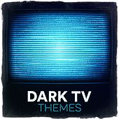 Dark TV Themes de Various Artists