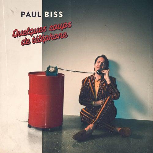 Quelques coups de téléphone by Paul Biss