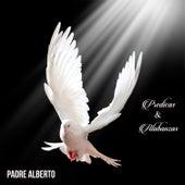 Predicas y Alabanzas by Padre Alberto
