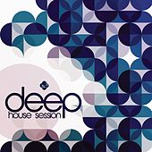 Deep (House Session) by Various Artists
