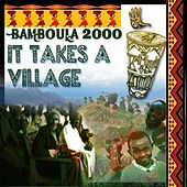 It Takes a Village de Bamboula 2000