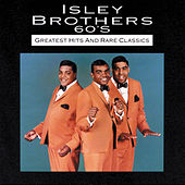 60s Greatest Hits And Rare Classics by The Isley Brothers