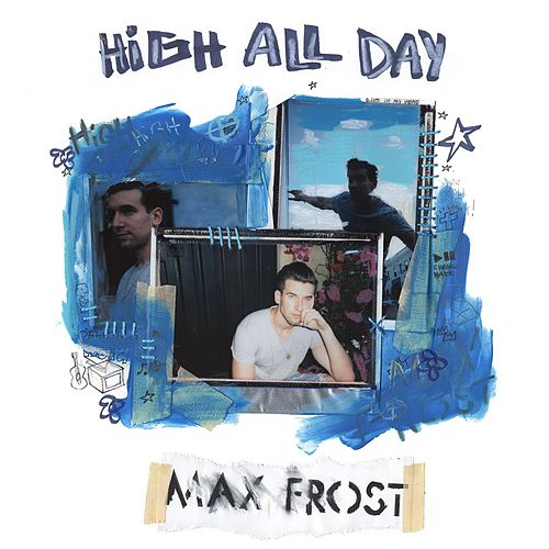 High All Day by Max Frost