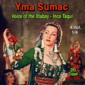 Yma Sumac, Vol.1 Voices of the Xtabay & Inca Taqui (20 Titles - 1951 - 1953) von Yma Sumac