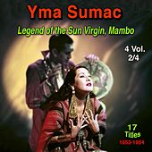 Yma Sumac, Vol.2 (Legend of the Sun Virgin, Mambo) (17 Titles 1953 - 1954) von Yma Sumac