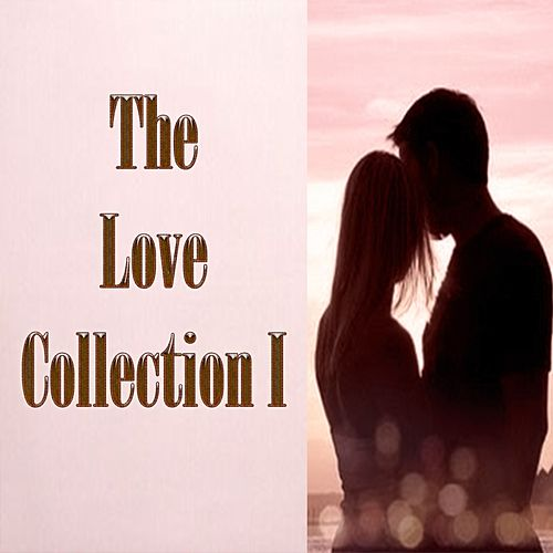 The Love Collection I by Various Artists