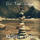 On the Wave by Monster Cafe