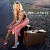 Love the Way You See Me by Stephanie Quayle