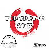 Electro Top Spring 2017 - EP by Various Artists