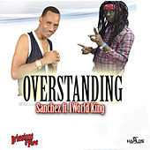 Overstanding by I World King