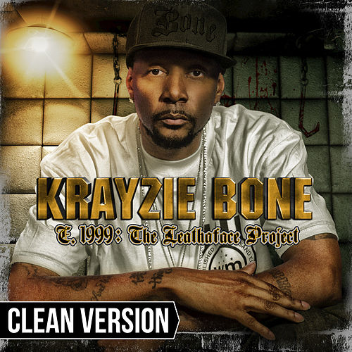 E.1999: The LeathaFace Project by Krayzie Bone