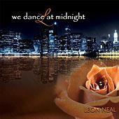 We Dance at Midnight by Leon Neal