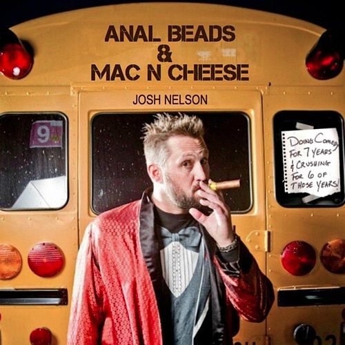 Anal Beads & Mac n Cheese by Josh Nelson