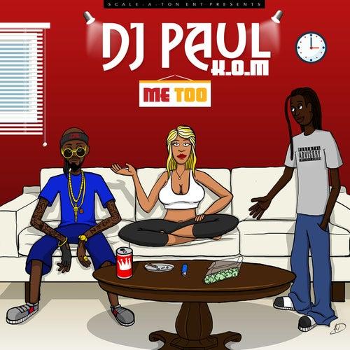 Me Too by DJ Paul