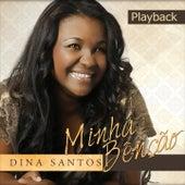 Minha Bênção (Playback) de Dina Santos