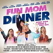 Fun Mom Dinner (Original Motion Picture Soundtrack) van Various Artists