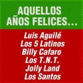 Aquellos Años Felices... by Various Artists