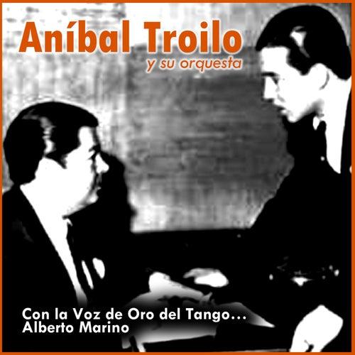 Con la Voz de Oro del Tango… Alberto Marino by Anibal Troilo