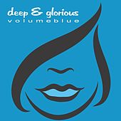 Deep & Glorious - Volume Blue by Various Artists