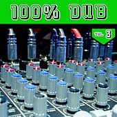 100% DUB, Vol. 3 by Various Artists