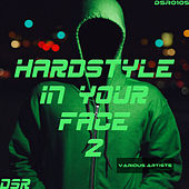 Hardstyle in Your Face, Vol. 2 von Various Artists