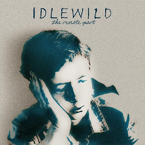 The Remote Part by Idlewild