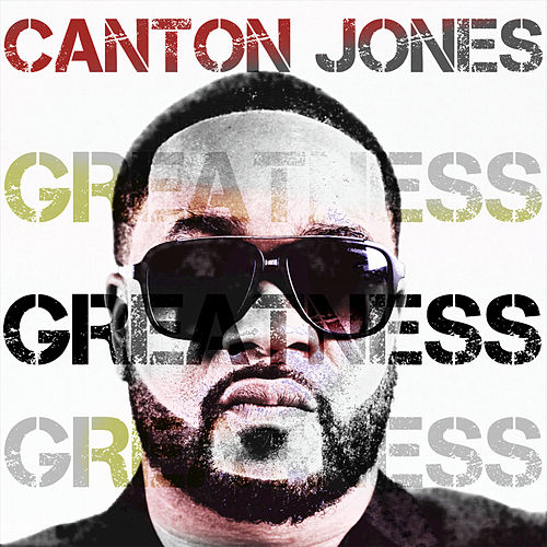 Greatness by Canton Jones