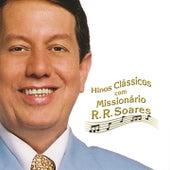 Hinos Clássicos Com Missionário de Missionário RR Soares