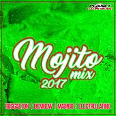 Mojito Mix 2017 (Reggaeton, Dembow, Mambo & Electro Latino) - EP by Various Artists